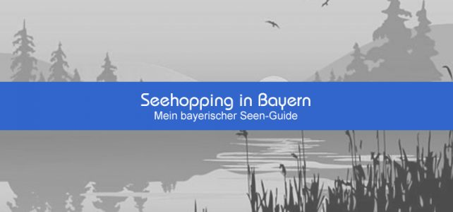 Seehopping in Bayern