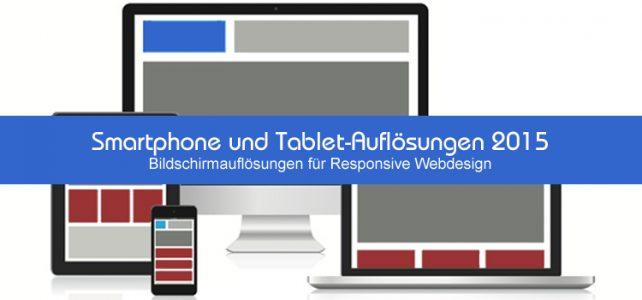 Smartphone und Tablet-Auflösungen 2015