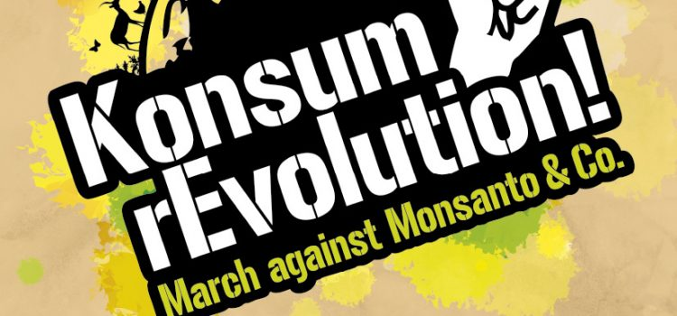 4. March Against Monsanto – Konsum rEvolution München