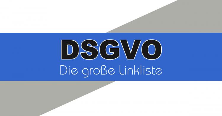 Die große Link- und Infosammlung zur DSGVO